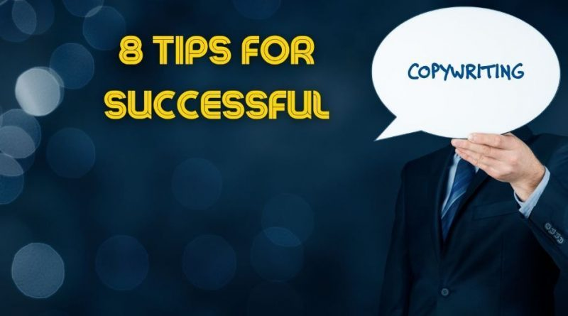 8 tips for successful copywriting