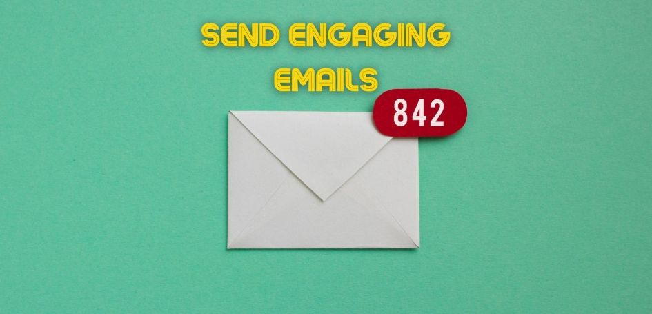 Send engaging emails