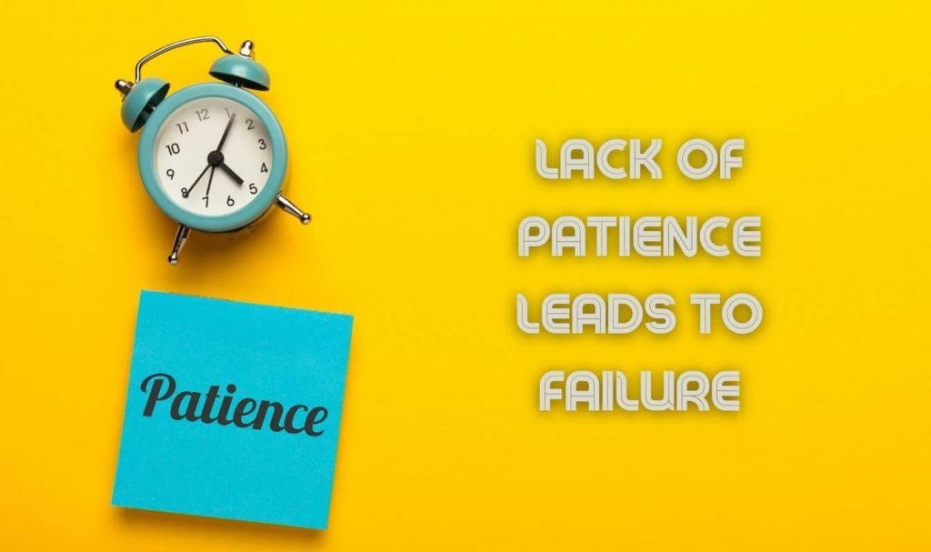 Lack of patience